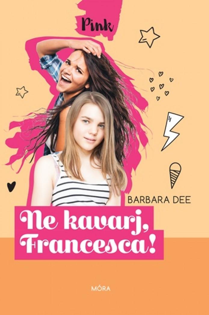 Pink könyv: Ne kavarj Francesca!